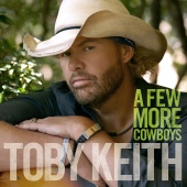 Toby Keith - A Few More Cowboys