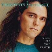 Timothy B. Schmit - Tell Me The Truth
