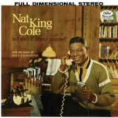 Nat King Cole - Tell Me All About Yourself