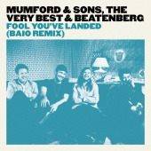 Mumford & Sons - Fool You?ve Landed (Baio Remix)