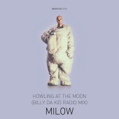 Milow - Howling At The Moon [Billy Da Kid Radio Mix]