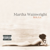 Martha Wainwright - B.M.F.A.