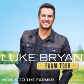 Luke Bryan - Farm Tour?Here?s To The Farmer