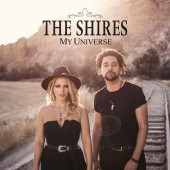 The Shires - My Universe