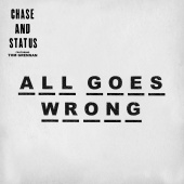 Chase & Status - All Goes Wrong (Dawn Wall Remix)