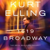 Kurt Elling - 1619 Broadway  ? The Brill Building Project