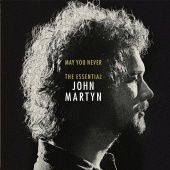 John Martyn - May You Never: The Essential John Martyn
