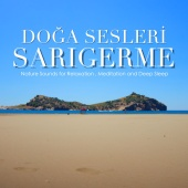 Doğa Sesleri - Sarıgerme - Nature Sounds for Relaxation, Meditation and Deep Sleep