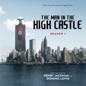 Henry Jackman - The Man In The High Castle: Season One (Music From The Amazon Original Series)