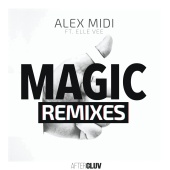 Alex Midi - Magic (feat. Elle Vee) [Remixes]