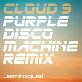 Jamiroquai - Cloud 9 [Purple Disco Machine Remix]