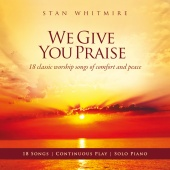 Stan Whitmire - We Give You Praise