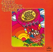 Chuck Mangione - Land Of Make Believe