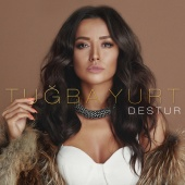 Tuğba Yurt - Destur