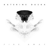 Katerine Duska - Fire Away (Radio Edit)