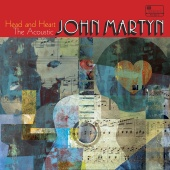John Martyn - Head And Heart – The Acoustic John Martyn