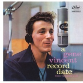 Gene Vincent & His Blue Caps - A Gene Vincent Record Date