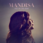 Mandisa - Out Of The Dark [Deluxe Edition]