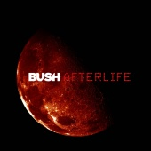 Bush - Afterlife