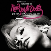 The New York Dolls - Morrissey Presents The Return Of The New York Dolls - Live From Royal Festival Hall 2004