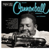 Cannonball Adderley - Julian Cannonball Adderley And Strings