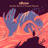 Elbow - Gentle Storm (I Found Peace)