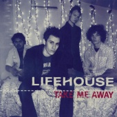 Lifehouse - Take Me Away (Remixes)
