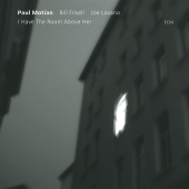 Paul Motian - I Have The Room Above Her