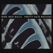 Nine Inch Nails - Pretty Hate Machine [Remastered]