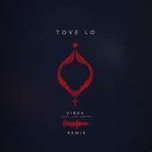 Tove Lo - Vibes (Tigertown Remix)
