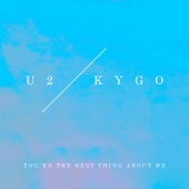 U2 - You?re The Best Thing About Me (U2 Vs. Kygo)