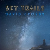 David Crosby - Sky Trails
