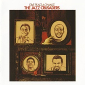 The Jazz Crusaders - Give Peace A Chance