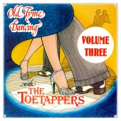 The Toetappers - Old Tyme Dancing Volume Three