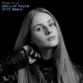 Vera Blue - Regular Touch [Vice Remix]