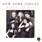 New York Voices - Hearts Of Fire