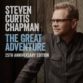 Steven Curtis Chapman - The Great Adventure 25th Anniversary Edition (feat. Bart Millard)