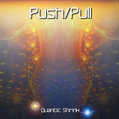 Push?/?Pull - Quantic Shrink
