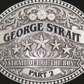 George Strait - Strait Out Of The Box: Part 2