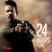 Tyler Bates - 24 Hours To Live [Original Motion Picture Soundtrack]