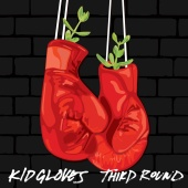 Kid Gloves - Third Round