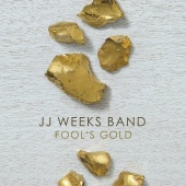 JJ Weeks Band - Fool's Gold