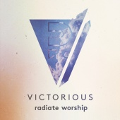 Radiate Worship - Victorious