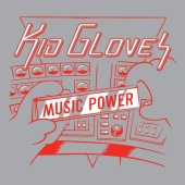 Kid Gloves - Music Power