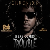 Chronixx - Here Comes Trouble - Single