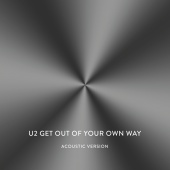 U2 - Get Out Of Your Own Way (Acoustic Version)