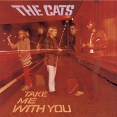 The Cats - Take Me With You