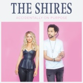 The Shires - Accidentally On Purpose