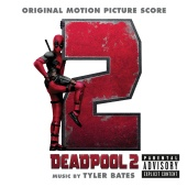 Tyler Bates - Deadpool 2 (Original Motion Picture Score)