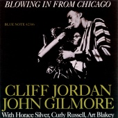 Clifford Jordan & John Gilmore - Blowing In From Chicago